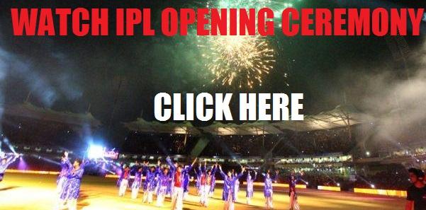 Watch IPL Opening Ceremony Live Stream Online