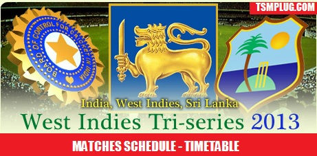 India vs West indies vs Sri Lanka Tri Series 2013 Matches Dates