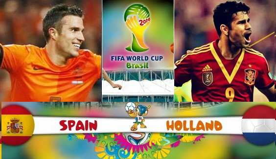 Spain vs Holland Live Stream 2014 World Cup