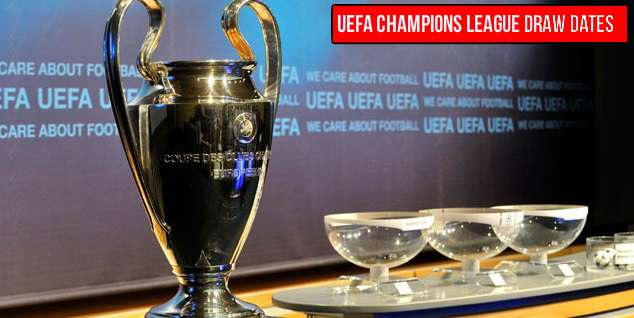 UEFA CHampions League 2014-15 Draw Dates