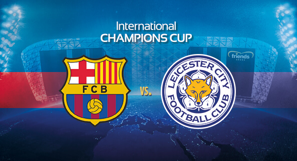 Barcelona Vs Leicester City FC  International Champions Cup, Fixture, Match, Match Preview, Match Prediction, Head to Head, TV Schedule, Channel List, Online Streaming