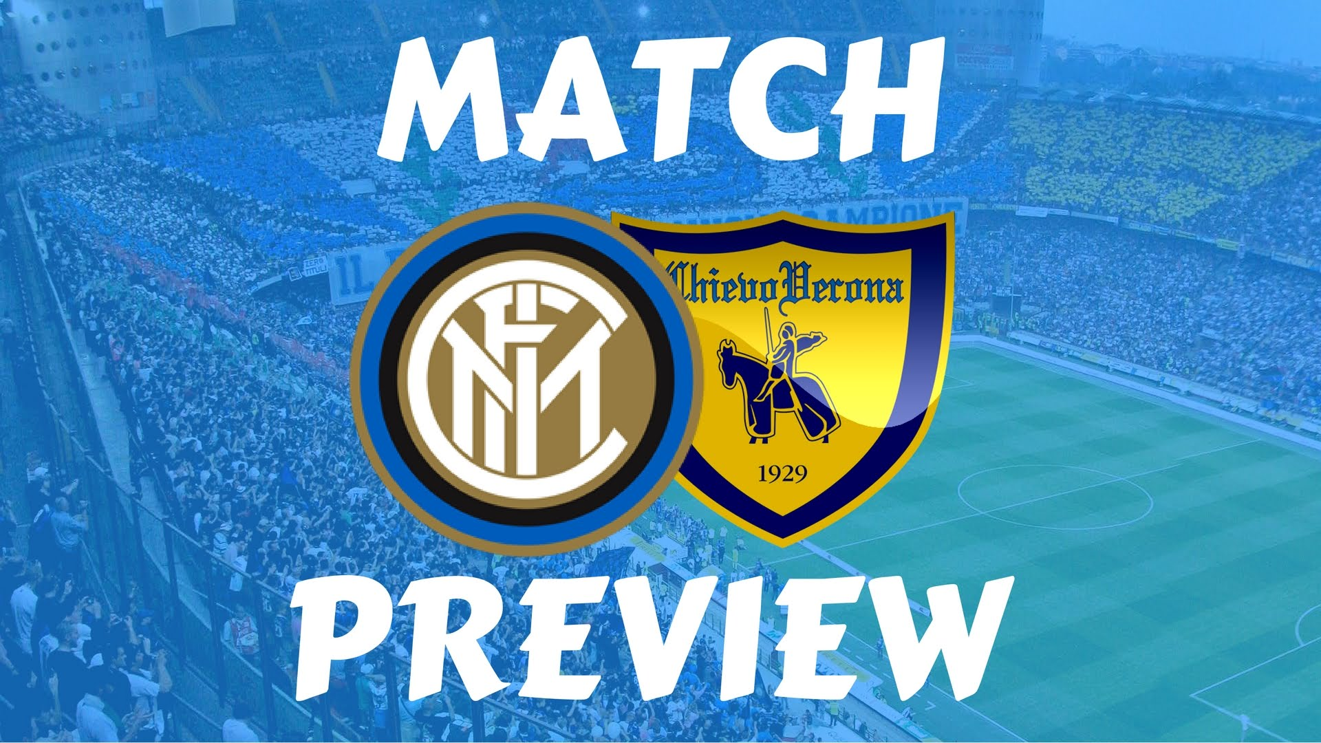 Inter Milan Vs Chievo match preview